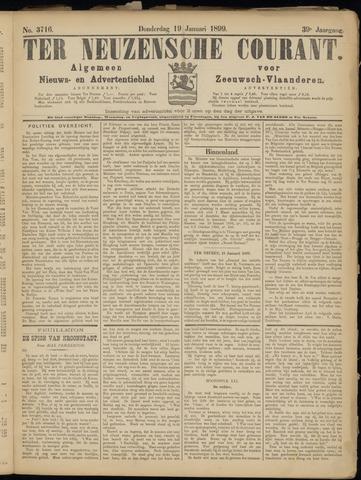 Ter Neuzensche Courant. Algemeen Nieuws- en Advertentieblad voor Zeeuwsch-Vlaanderen / Neuzensche Courant ... (idem) / (Algemeen) nieuws en advertentieblad voor Zeeuwsch-Vlaanderen 1899-01-19