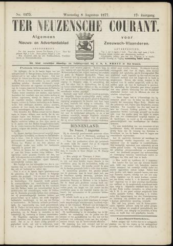 Ter Neuzensche Courant. Algemeen Nieuws- en Advertentieblad voor Zeeuwsch-Vlaanderen / Neuzensche Courant ... (idem) / (Algemeen) nieuws en advertentieblad voor Zeeuwsch-Vlaanderen 1877-08-08