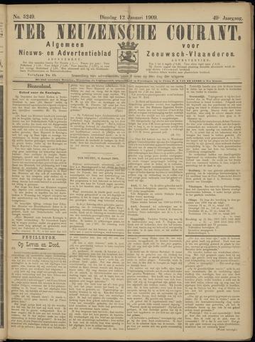 Ter Neuzensche Courant. Algemeen Nieuws- en Advertentieblad voor Zeeuwsch-Vlaanderen / Neuzensche Courant ... (idem) / (Algemeen) nieuws en advertentieblad voor Zeeuwsch-Vlaanderen 1909-01-12
