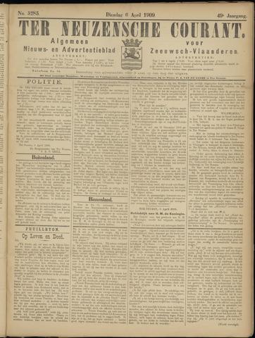 Ter Neuzensche Courant. Algemeen Nieuws- en Advertentieblad voor Zeeuwsch-Vlaanderen / Neuzensche Courant ... (idem) / (Algemeen) nieuws en advertentieblad voor Zeeuwsch-Vlaanderen 1909-04-06