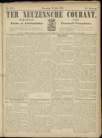 Ter Neuzensche Courant. Algemeen Nieuws- en Advertentieblad voor Zeeuwsch-Vlaanderen / Neuzensche Courant ... (idem) / (Algemeen) nieuws en advertentieblad voor Zeeuwsch-Vlaanderen 1891-05-27