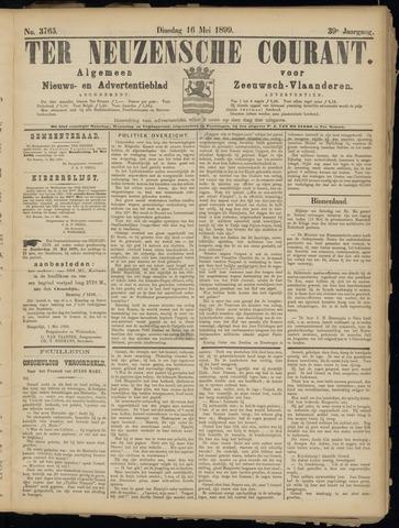 Ter Neuzensche Courant. Algemeen Nieuws- en Advertentieblad voor Zeeuwsch-Vlaanderen / Neuzensche Courant ... (idem) / (Algemeen) nieuws en advertentieblad voor Zeeuwsch-Vlaanderen 1899-05-16