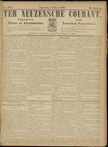 Ter Neuzensche Courant. Algemeen Nieuws- en Advertentieblad voor Zeeuwsch-Vlaanderen / Neuzensche Courant ... (idem) / (Algemeen) nieuws en advertentieblad voor Zeeuwsch-Vlaanderen 1896-03-12