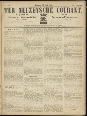 Ter Neuzensche Courant. Algemeen Nieuws- en Advertentieblad voor Zeeuwsch-Vlaanderen / Neuzensche Courant ... (idem) / (Algemeen) nieuws en advertentieblad voor Zeeuwsch-Vlaanderen 1895-06-25