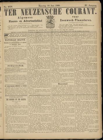 Ter Neuzensche Courant. Algemeen Nieuws- en Advertentieblad voor Zeeuwsch-Vlaanderen / Neuzensche Courant ... (idem) / (Algemeen) nieuws en advertentieblad voor Zeeuwsch-Vlaanderen 1898-06-18