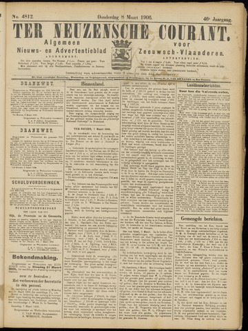 Ter Neuzensche Courant. Algemeen Nieuws- en Advertentieblad voor Zeeuwsch-Vlaanderen / Neuzensche Courant ... (idem) / (Algemeen) nieuws en advertentieblad voor Zeeuwsch-Vlaanderen 1906-03-08