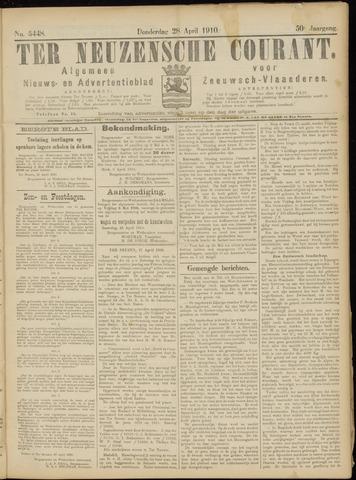 Ter Neuzensche Courant. Algemeen Nieuws- en Advertentieblad voor Zeeuwsch-Vlaanderen / Neuzensche Courant ... (idem) / (Algemeen) nieuws en advertentieblad voor Zeeuwsch-Vlaanderen 1910-04-28