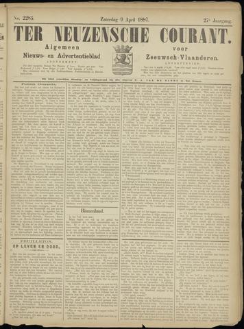Ter Neuzensche Courant. Algemeen Nieuws- en Advertentieblad voor Zeeuwsch-Vlaanderen / Neuzensche Courant ... (idem) / (Algemeen) nieuws en advertentieblad voor Zeeuwsch-Vlaanderen 1887-04-09
