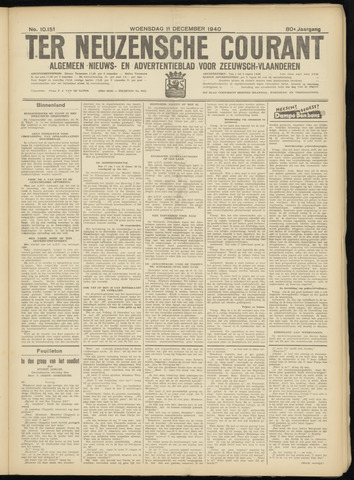 Ter Neuzensche Courant. Algemeen Nieuws- en Advertentieblad voor Zeeuwsch-Vlaanderen / Neuzensche Courant ... (idem) / (Algemeen) nieuws en advertentieblad voor Zeeuwsch-Vlaanderen 1940-12-11