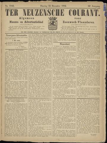 Ter Neuzensche Courant. Algemeen Nieuws- en Advertentieblad voor Zeeuwsch-Vlaanderen / Neuzensche Courant ... (idem) / (Algemeen) nieuws en advertentieblad voor Zeeuwsch-Vlaanderen 1883-12-25