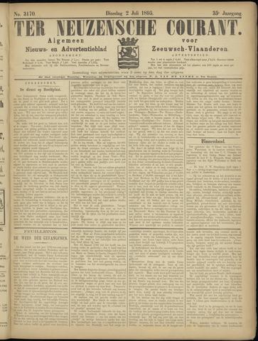 Ter Neuzensche Courant. Algemeen Nieuws- en Advertentieblad voor Zeeuwsch-Vlaanderen / Neuzensche Courant ... (idem) / (Algemeen) nieuws en advertentieblad voor Zeeuwsch-Vlaanderen 1895-07-02