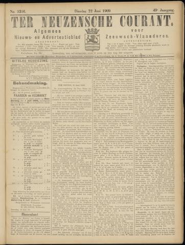 Ter Neuzensche Courant. Algemeen Nieuws- en Advertentieblad voor Zeeuwsch-Vlaanderen / Neuzensche Courant ... (idem) / (Algemeen) nieuws en advertentieblad voor Zeeuwsch-Vlaanderen 1909-06-22