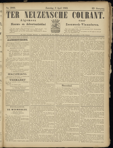 Ter Neuzensche Courant. Algemeen Nieuws- en Advertentieblad voor Zeeuwsch-Vlaanderen / Neuzensche Courant ... (idem) / (Algemeen) nieuws en advertentieblad voor Zeeuwsch-Vlaanderen 1892-04-02