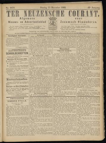 Ter Neuzensche Courant. Algemeen Nieuws- en Advertentieblad voor Zeeuwsch-Vlaanderen / Neuzensche Courant ... (idem) / (Algemeen) nieuws en advertentieblad voor Zeeuwsch-Vlaanderen 1903-12-15