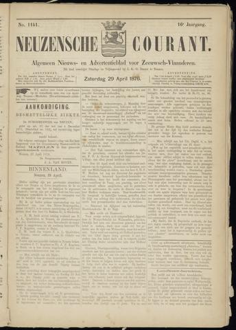 Ter Neuzensche Courant. Algemeen Nieuws- en Advertentieblad voor Zeeuwsch-Vlaanderen / Neuzensche Courant ... (idem) / (Algemeen) nieuws en advertentieblad voor Zeeuwsch-Vlaanderen 1876-04-29