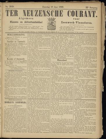 Ter Neuzensche Courant. Algemeen Nieuws- en Advertentieblad voor Zeeuwsch-Vlaanderen / Neuzensche Courant ... (idem) / (Algemeen) nieuws en advertentieblad voor Zeeuwsch-Vlaanderen 1892-06-18