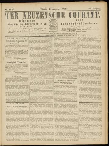 Ter Neuzensche Courant. Algemeen Nieuws- en Advertentieblad voor Zeeuwsch-Vlaanderen / Neuzensche Courant ... (idem) / (Algemeen) nieuws en advertentieblad voor Zeeuwsch-Vlaanderen 1906-08-14