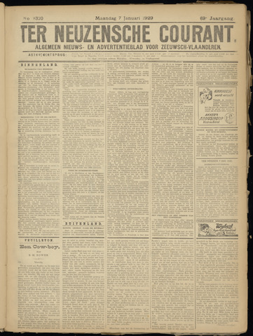 Ter Neuzensche Courant. Algemeen Nieuws- en Advertentieblad voor Zeeuwsch-Vlaanderen / Neuzensche Courant ... (idem) / (Algemeen) nieuws en advertentieblad voor Zeeuwsch-Vlaanderen 1929-01-07
