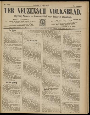 Ter Neuzensch Volksblad. Vrijzinnig nieuws- en advertentieblad voor Zeeuwsch- Vlaanderen / Zeeuwsch Nieuwsblad. Nieuws- en advertentieblad voor Zeeland 1916-04-12