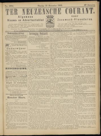 Ter Neuzensche Courant. Algemeen Nieuws- en Advertentieblad voor Zeeuwsch-Vlaanderen / Neuzensche Courant ... (idem) / (Algemeen) nieuws en advertentieblad voor Zeeuwsch-Vlaanderen 1909-12-21