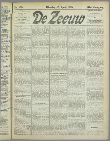 De Zeeuw. Christelijk-historisch nieuwsblad voor Zeeland 1918-04-16