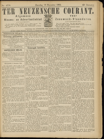 Ter Neuzensche Courant. Algemeen Nieuws- en Advertentieblad voor Zeeuwsch-Vlaanderen / Neuzensche Courant ... (idem) / (Algemeen) nieuws en advertentieblad voor Zeeuwsch-Vlaanderen 1905-12-16