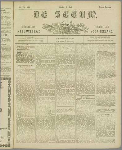 De Zeeuw. Christelijk-historisch nieuwsblad voor Zeeland 1895-04-02