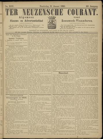 Ter Neuzensche Courant. Algemeen Nieuws- en Advertentieblad voor Zeeuwsch-Vlaanderen / Neuzensche Courant ... (idem) / (Algemeen) nieuws en advertentieblad voor Zeeuwsch-Vlaanderen 1895-01-31