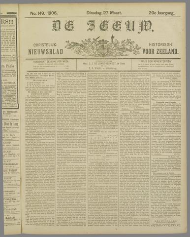 De Zeeuw. Christelijk-historisch nieuwsblad voor Zeeland 1906-03-27
