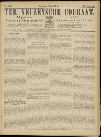 Ter Neuzensche Courant. Algemeen Nieuws- en Advertentieblad voor Zeeuwsch-Vlaanderen / Neuzensche Courant ... (idem) / (Algemeen) nieuws en advertentieblad voor Zeeuwsch-Vlaanderen 1910-07-12