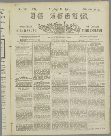 De Zeeuw. Christelijk-historisch nieuwsblad voor Zeeland 1912-04-12