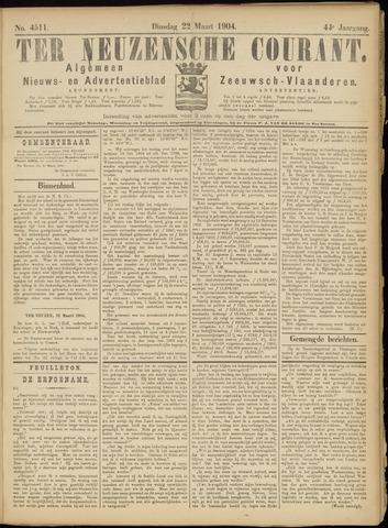 Ter Neuzensche Courant. Algemeen Nieuws- en Advertentieblad voor Zeeuwsch-Vlaanderen / Neuzensche Courant ... (idem) / (Algemeen) nieuws en advertentieblad voor Zeeuwsch-Vlaanderen 1904-03-22