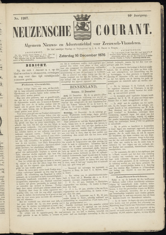 Ter Neuzensche Courant. Algemeen Nieuws- en Advertentieblad voor Zeeuwsch-Vlaanderen / Neuzensche Courant ... (idem) / (Algemeen) nieuws en advertentieblad voor Zeeuwsch-Vlaanderen 1876-12-16