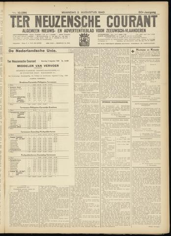 Ter Neuzensche Courant. Algemeen Nieuws- en Advertentieblad voor Zeeuwsch-Vlaanderen / Neuzensche Courant ... (idem) / (Algemeen) nieuws en advertentieblad voor Zeeuwsch-Vlaanderen 1940-08-05