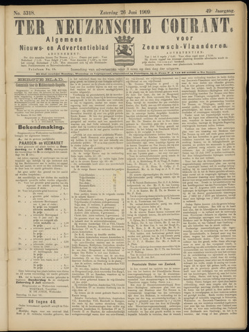 Ter Neuzensche Courant. Algemeen Nieuws- en Advertentieblad voor Zeeuwsch-Vlaanderen / Neuzensche Courant ... (idem) / (Algemeen) nieuws en advertentieblad voor Zeeuwsch-Vlaanderen 1909-06-26