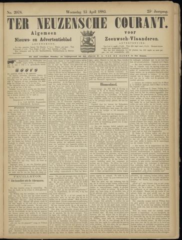 Ter Neuzensche Courant. Algemeen Nieuws- en Advertentieblad voor Zeeuwsch-Vlaanderen / Neuzensche Courant ... (idem) / (Algemeen) nieuws en advertentieblad voor Zeeuwsch-Vlaanderen 1885-04-15