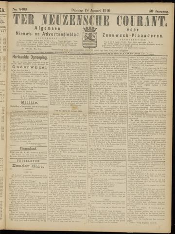 Ter Neuzensche Courant. Algemeen Nieuws- en Advertentieblad voor Zeeuwsch-Vlaanderen / Neuzensche Courant ... (idem) / (Algemeen) nieuws en advertentieblad voor Zeeuwsch-Vlaanderen 1910-01-18