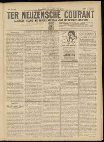Ter Neuzensche Courant. Algemeen Nieuws- en Advertentieblad voor Zeeuwsch-Vlaanderen / Neuzensche Courant ... (idem) / (Algemeen) nieuws en advertentieblad voor Zeeuwsch-Vlaanderen 1935-08-19