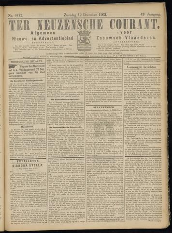 Ter Neuzensche Courant. Algemeen Nieuws- en Advertentieblad voor Zeeuwsch-Vlaanderen / Neuzensche Courant ... (idem) / (Algemeen) nieuws en advertentieblad voor Zeeuwsch-Vlaanderen 1903-12-19