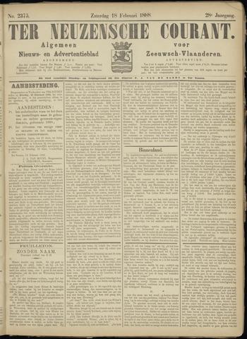 Ter Neuzensche Courant. Algemeen Nieuws- en Advertentieblad voor Zeeuwsch-Vlaanderen / Neuzensche Courant ... (idem) / (Algemeen) nieuws en advertentieblad voor Zeeuwsch-Vlaanderen 1888-02-18