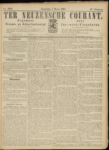 Ter Neuzensche Courant. Algemeen Nieuws- en Advertentieblad voor Zeeuwsch-Vlaanderen / Neuzensche Courant ... (idem) / (Algemeen) nieuws en advertentieblad voor Zeeuwsch-Vlaanderen 1907-03-07