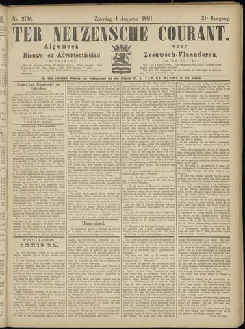 Ter Neuzensche Courant. Algemeen Nieuws- en Advertentieblad voor Zeeuwsch-Vlaanderen / Neuzensche Courant ... (idem) / (Algemeen) nieuws en advertentieblad voor Zeeuwsch-Vlaanderen 1891-08-01