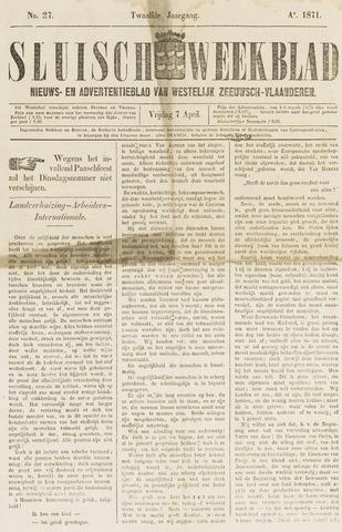 Sluisch Weekblad. Nieuws- en advertentieblad voor Westelijk Zeeuwsch-Vlaanderen 1871-04-07