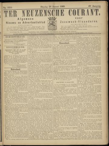 Ter Neuzensche Courant. Algemeen Nieuws- en Advertentieblad voor Zeeuwsch-Vlaanderen / Neuzensche Courant ... (idem) / (Algemeen) nieuws en advertentieblad voor Zeeuwsch-Vlaanderen 1909-01-26