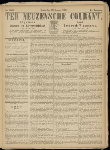 Ter Neuzensche Courant. Algemeen Nieuws- en Advertentieblad voor Zeeuwsch-Vlaanderen / Neuzensche Courant ... (idem) / (Algemeen) nieuws en advertentieblad voor Zeeuwsch-Vlaanderen 1900-01-18