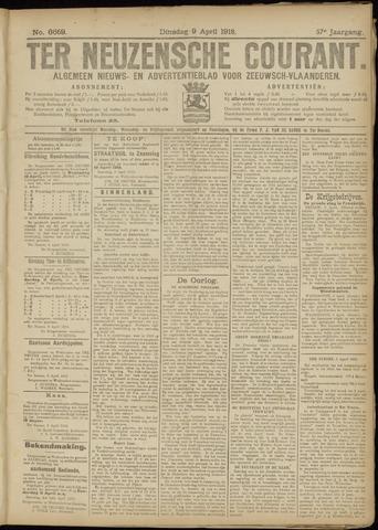 Ter Neuzensche Courant. Algemeen Nieuws- en Advertentieblad voor Zeeuwsch-Vlaanderen / Neuzensche Courant ... (idem) / (Algemeen) nieuws en advertentieblad voor Zeeuwsch-Vlaanderen 1918-04-09