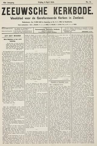 Zeeuwsche kerkbode, weekblad gewijd aan de belangen der gereformeerde kerken/ Zeeuwsch kerkblad 1926-04-09