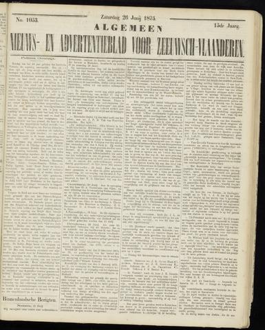 Ter Neuzensche Courant. Algemeen Nieuws- en Advertentieblad voor Zeeuwsch-Vlaanderen / Neuzensche Courant ... (idem) / (Algemeen) nieuws en advertentieblad voor Zeeuwsch-Vlaanderen 1875-06-26