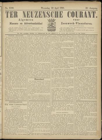 Ter Neuzensche Courant. Algemeen Nieuws- en Advertentieblad voor Zeeuwsch-Vlaanderen / Neuzensche Courant ... (idem) / (Algemeen) nieuws en advertentieblad voor Zeeuwsch-Vlaanderen 1891-04-29