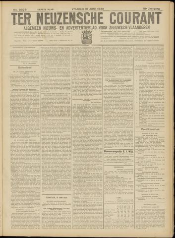 Ter Neuzensche Courant. Algemeen Nieuws- en Advertentieblad voor Zeeuwsch-Vlaanderen / Neuzensche Courant ... (idem) / (Algemeen) nieuws en advertentieblad voor Zeeuwsch-Vlaanderen 1939-06-16